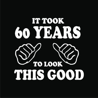 60th Birthday T-Shirts It took 60 years look this good Gift for Dad Mom 3
