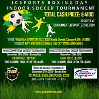 $4100 Total Cash Prize Indoor Soccer Tournament - Boxing Weekend