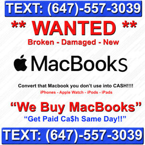 ** Macbooks ** !! WANTED !! - We Buy Macbooks Any Condition !!