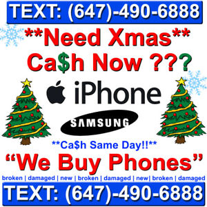 **  WE BUY ALL Phones - iPhones ** Samsung ** Any Condition!!