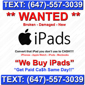 **iPads**  !!WANTED!! - We Buy iPads - Any Condition **WANTED**