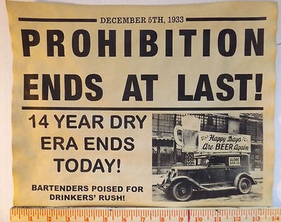 Prohibition Ends at Last Sign, 11x14, gangster, bootleg, beer, moonshine, poster