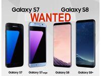 WANTED!! Samsung Galaxy S8 + / Samsung Galaxy S8 / Samsung Galaxy s7 Edge / Samsung Galaxy S7