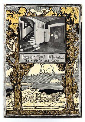 BEAUTIFUL FLOORS - THEIR FINISH AND CARE Cincinnati: A. S. Boyle & Co 1920s