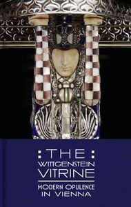 The Wittgenstein Vitrine: Modern Opulence in Vienna, Tucker, Kevin W., Schmutter