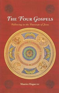 The Four Gospels: Following in the Footsteps of Jesus by Maurice Hogan...