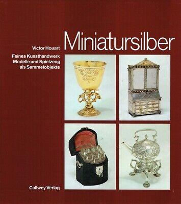 Victor Houart - Miniatursilber. Feines Kunsthandwerk. Modelle und Spielzeug als