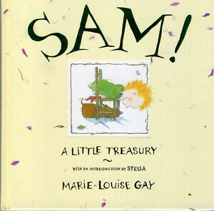 SAM! BY MARIE-LOUISE GAY - A LITTLE TREASURY FOR YOUNG CHILDREN