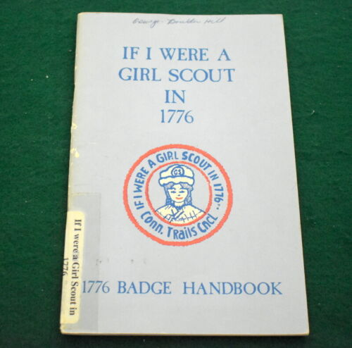 GIRL SCOUT BADGE HANDBOOK - A GIRL SCOUT IN 1776 - CONN TRAILS COUNCIL