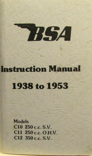 1938-1953 BSA Instruction Manual/ Models:C10 250cc SV-C11 250cc OHV/C12 350cc SV