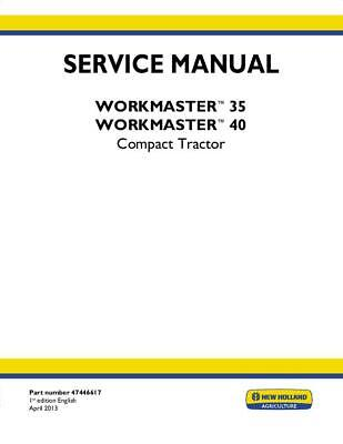 New Holland Workmaster 35 40 Compact Tractor - Complete Service Manual