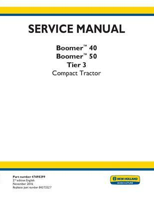 New Holland Complete Service Manual - Boomer 40 Boomer 50 Tier 3 Compact Tracto