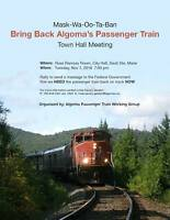 BRING BACK ALGOMA'S PASSENGER TRAIN : Town Hall Meeting