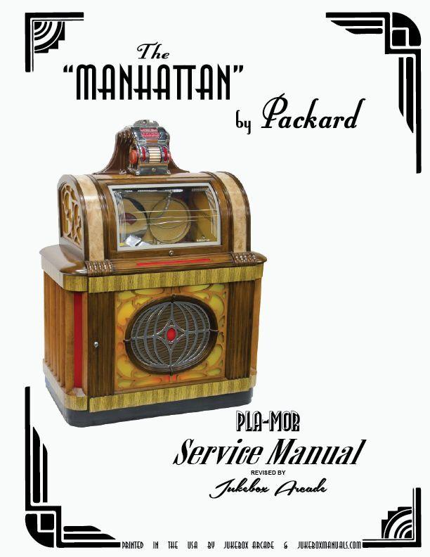 Packard Manhattan Jukebox Service Manual by Jukebox Arcade Exclusive!