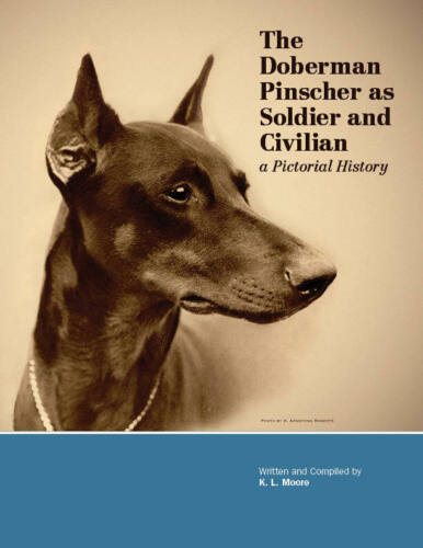 NEW War Dog History Book Doberman Pinscher as Soldier & Civilian Devil WWI WWII