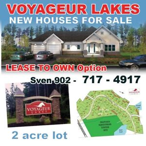 NEW HOUSES in Voyageur Lakes call Sven 902-717-4917