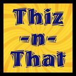 Thiz-n-That-n-More