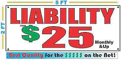 LIABILITY $25 Banner Sign NEW Larger Size Best Quality for the $$$ Car