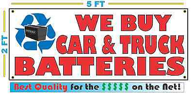 Full Color WE BUY CAR & TRUCK BATTERIES BANNER Sign NEW Best Quality for the