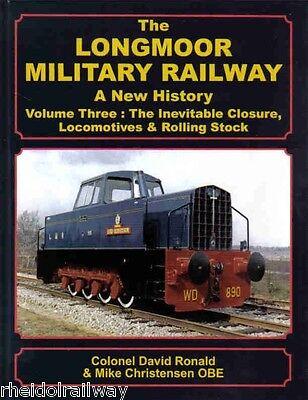 Longmoor Military Railway, LMR A New History Vol. Three:  Inevitable Closure,