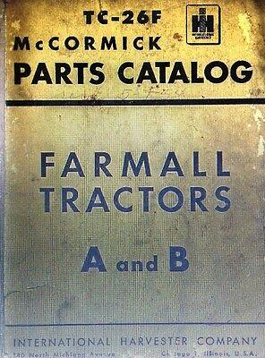 Farmall International Harvester A B Tractor Parts Manual Mccormick Deerin Tc-26f