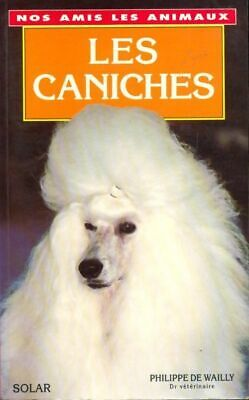 Les caniches - philippe de wailly - 2270037