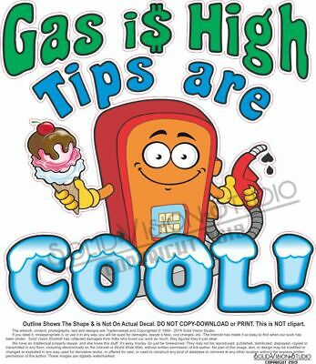 Gas Is High-tips Are Cool Concession Trailer Food Ice Cream Truck Sticker Decal
