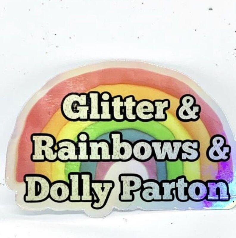 Glitter, Rainbows and Dolly Parton sticker