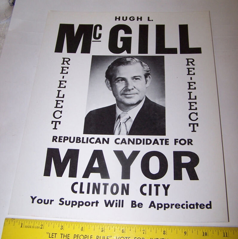 Old Re-Elect HUGH McGILL Republican Candidate for Mayor CLINTON CITY Poster Sign
