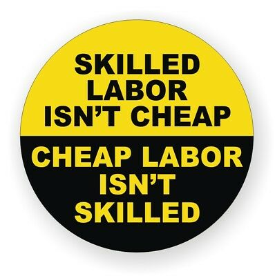 Skilled Labor Isnt Cheap Hard Hat Sticker Funny Welding Helmet Decal Label