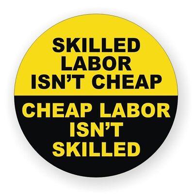 Skilled Labor Isnt Cheap Hard Hat Sticker / Funny Welding Helmet Decal Label