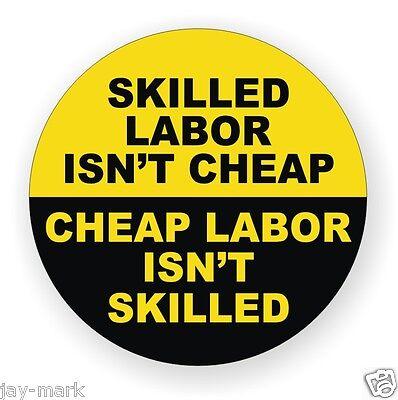 Skilled Labor Isnt Cheap Hard Hat Decal  Sticker Vinyl Badge Label Funny Helmet