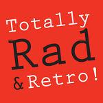 TOTALLY RAD & RETRO!