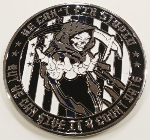 We Cant Fix Stupid But We Can Give It A Court Date Challenge Coin (not NYPD)
