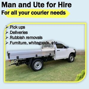 Man and Ute for hire. Deliveries, pick ups and dump runs.
