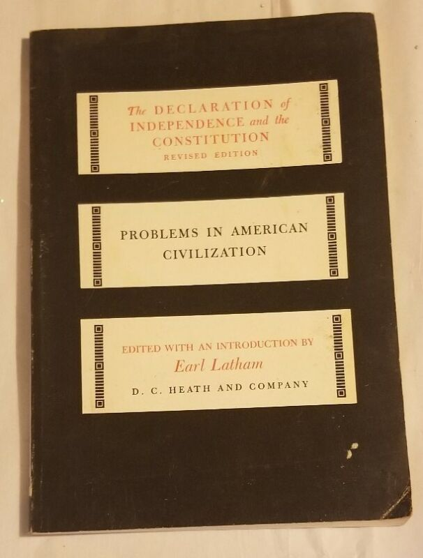 The Declaration Of Independence And The Constitution Problems In American 1956