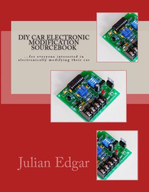 DIY Car Electronic Modification Sourcebook by Julian Edgar - New Paperback