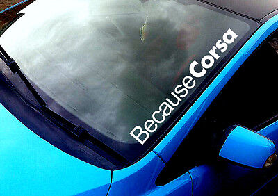 Because CorsA ANY COLOUR Windscreen Sticker Vauxhall GSI 16V 8V Car Vinyl Decal