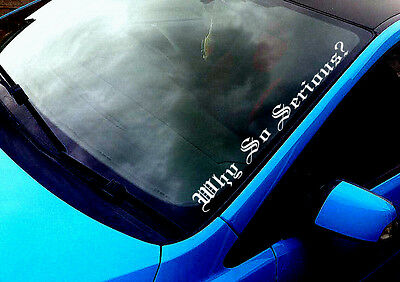 Why So Serious (02) ANY COLOUR Windscreen Sticker VW Drift Euro Car Vinyl Decal