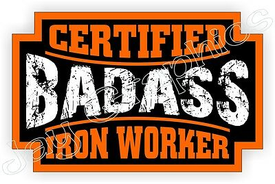 Bad Ass Iron Worker Hard Hat Sticker Decal Label Welding Motorcycle Helmet