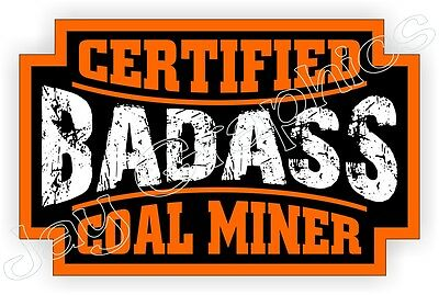 Bad Ass Coal Miner Hard Hat Sticker Decal Label Motorcycle Helmet Plumber
