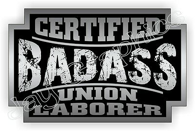 Bad Ass Union Laborer Hard Hat Sticker Decal Label Motorcycle Helmet Welding Usa