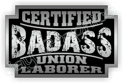 Badass Union Laborer Hard Hat Sticker Decal Motorcycle Welding Helmet Label