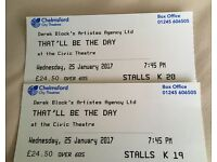 """2 x """"That'll be the day"""" tickets for 25th January 2017"""