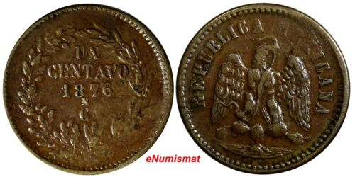 Mexico SECOND REP.1876 CN 1 Centavo MINTAGE-154,000.Culiacan Mint SCARCE KM391.1