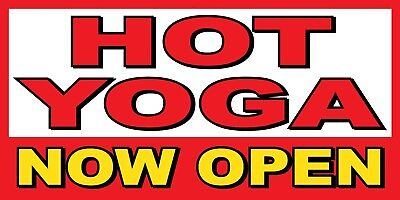 Hot Yoga Now Open Banner Sign - Sizes 24 48 72 96 120