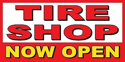 Tire Shop Now Open Banner Sign - Sizes 24 48 72 96 120