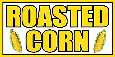 3'x6' Roasted Corn Vinyl Banner Sign - sweet corn, roasted, grilled