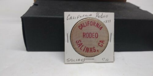 COLLECTIBLE WOODEN NICKEL TUIT CAL. RODEO SALINAS CA #1877