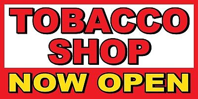 Tabacco Shop Now Open Banner Sign - Sizes 24 48 72 96 120
